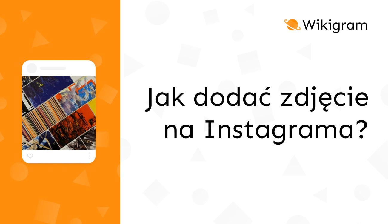 Jak dodać zdjęcie na Instagrama